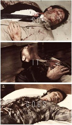 """Supernatural - Casualties of war... - """"And so it goes // And so it goes // And so will you soon I suppose."""""""