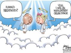 RealClearPolitics - Cartoons of the Week - Gary Varvel for - Political Cartoons Political Satire, Political Cartoons, Political Posters, Life Is Precious, Choose Life, Truth Hurts, Pro Life, Politics, How To Plan