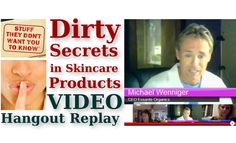 Dirty Secrets In Skincare Products - Go Green Hangout http://www.essanteorganics.com/serenalovesorganic