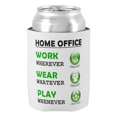 Work From Home Office Funny Quote Can Cooler