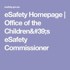 eSafety Homepage | Office of the Children's eSafety Commissioner