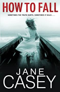 [Free eBook] How to Fall (Jess Tennant Book Author Jane Casey, Love Book, Book 1, Got Books, Books To Read, Books Australia, Crime Fiction, Book Photography, Free Reading, Free Books