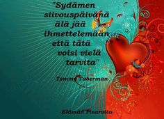Helmiä elämäni ketjuun: Sydämen siivouspäivä; Tommy Taberman Sad Quotes, Motivational Quotes, Finnish Words, Live Life, Wise Words, Self, Wisdom, Neon Signs, Thoughts