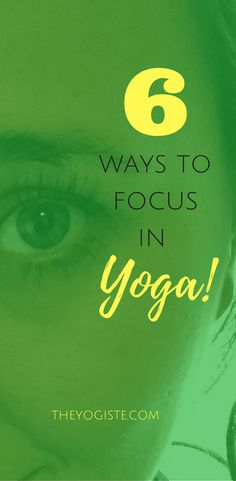 6 Ways to Bring Focus to Your Practice. Discover what focus can do for you on and off the mat. Learn how to focus and gain a deeper understanding of your practice. Yoga for beginners. Yoga lifestyle. Yoga inspiration. Yoga practice.
