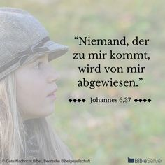 Nachzulesen auf BibleServer | Johannes 6,37 Bible Qoutes, Jesus Quotes, Bible Scriptures, Faith Quotes, British Phrases, Jesus Is My Friend, God Will Provide, Bible Teachings, God Loves You