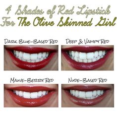 """A dark, blue-based red: While the classic bright red lip does not work for the olive skin tones, a darker version of this classic color can indeed be rocked. Take any classic red and top it with a warmer gloss to make a complimenting shade. A warm gloss will eliminate the cool base in these """"true red"""" colors, making the color much more suitable. I used Revlon's Colorburst lipstick in Crimson."""