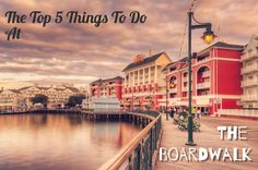 The Top 5 Things to do at the Boardwalk in Walt Disney World #disneyworld #disney #boardwalk