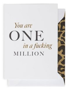 You are one in a fucking million, kort