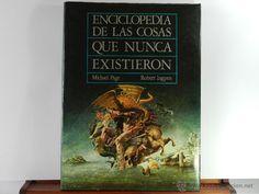Libros de segunda mano: ENCICLOPEDIA DE LAS COSAS QUE NUNCA EXISTIERON - ANAYA - 1986 - 256 PAGINAS - Foto 2 - 47568098