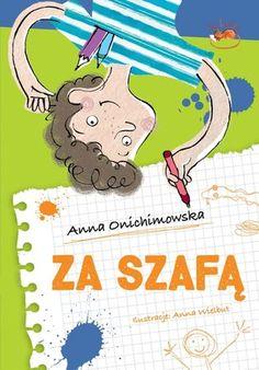 "Anna Onichimowska, ""Za szafą"", Literatura, Łódź 2016."