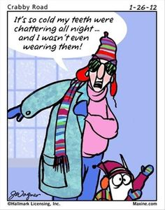 Dentaltown - It's so cold my teeth were chattering all night... and I wasn't even wearing them!
