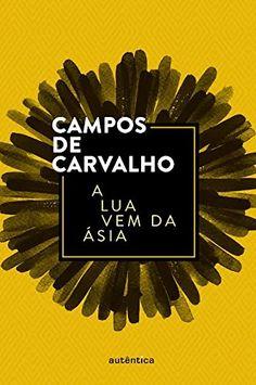 A Lua Vem da Ásia por Campos de Carvalho https://www.amazon.com.br/dp/8551300881/ref=cm_sw_r_pi_dp_x_XEXpybK4NWQ2K