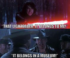 But dad why can't  I have the lightsaber its mine not some  museum.