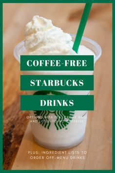 Whether you're looking to go caffeine-free or just want a break from the usual stuff, here are 9 drinks you can order at Starbucks that don't contain coffee.