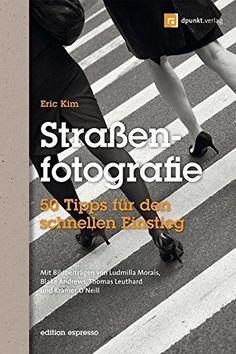 street-photography-forever:  Straßenfotografie (Edition Espresso): 50 Tipps für den schnellen Einstieg von Eric Kim  Bei Amazon kaufen http://amzn.to/2dWl4mC  Weiterlesen via http://die-besten-fotoblogs.tumblr.com