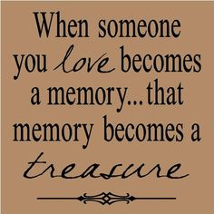 When someone you love becomes a memory, that memory becomes a treasure. #petloss