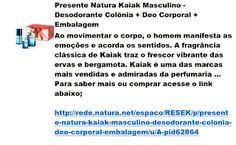 Rede Natura Espaco Resek: Presente Natura Kaiak Masculino - Desodorante Colô...