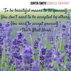 Accepting yourself for you who are and loving yourself unconditionally are among the greatest gifts you can give to yourself. Allow yourself to be just who you were meant to be!