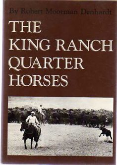 famous racing quarter horses | The King Ranch Quarter Horses, and Something of the Ranch and the Men ...