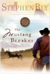 The Mustang Breaker, from Horse Dreams Series, a novel by award-winning author Stephen Bly