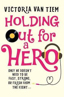 Book Review: Holding Out for a Hero by Victoria Van Tiem - What a fantastic and moving read with an eighties touch!