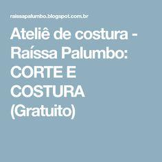 Ateliê de costura - Raíssa Palumbo: CORTE E COSTURA (Gratuito)