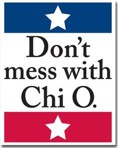 Don't Mess with Chi O #Sorority #Clothing #Greek #ChiOmega