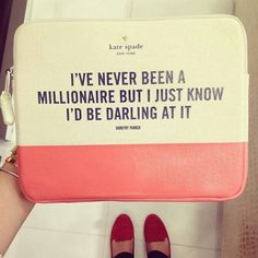 I've never been a millionaire but I just know I'd me darling at it - Kate Spade