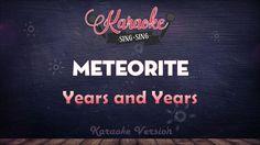 Years and Years - Meteorite (Karaoke Version)