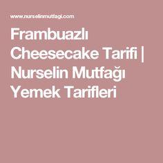 Frambuazlı Cheesecake Tarifi | Nurselin Mutfağı Yemek Tarifleri