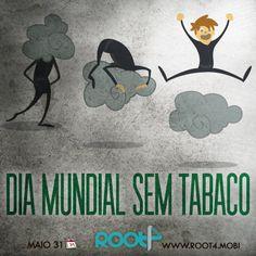 "31/5 ""Dia Mundial Sem Tabaco""."