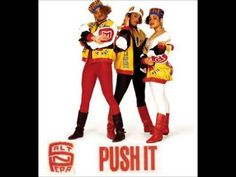 Salt N Pepa - Push It (original mix)..................lol.............everytime i hear this song now i laugh because of the dance jennifer goodwin and and kate hudson did..............in some movie which sucked so badly that i cant even remember the name............but the dance was damn hilarious!!!!!!