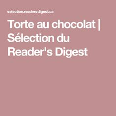 Torte au chocolat | Sélection du Reader's Digest
