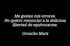 Groucho Marx...