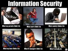 What People Think I Do ... Information Security