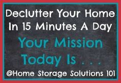 Get free printable monthly calendars with daily 15 minute missions to declutter your home {on Home Storage Solutions 101}