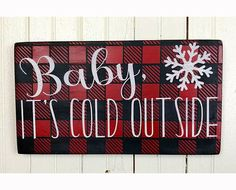 Baby It's Cold Outside Red Buffalo Plaid Christmas Sign