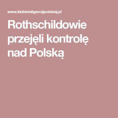 Rothschildowie przejęli kontrolę nad Polską