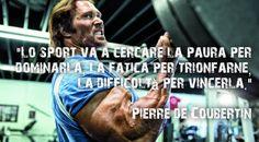 """""""Lo sport va a cercare la paura per dominarla, la fatica per trionfarne, la difficoltà per vincerla.""""  Pierre de Coubertin"""