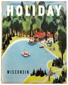 Holiday Magazine - July 1949 *Love the illustration* Wisconsin, Michigan, Vintage Travel Posters, Vintage Ads, Vintage Witch, Vintage Magazines, Vintage Glamour, Retro Poster, Travel Magazines