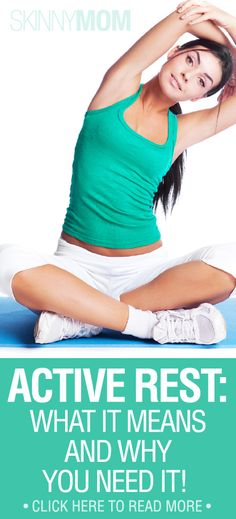 Get The Skinny On Why Active Rest Is Important In YOUR Workout Routine!!!