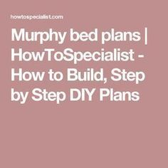 Murphy bed plans | HowToSpecialist - How to Build, Step by Step DIY Plans