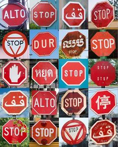 Although these stop signs are from different countries, they are consistent in basic shape and/or color so that foreigners also will understand