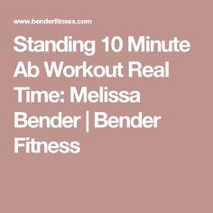 Standing 10 Minute Ab Workout Real Time: Melissa Bender | Bender Fitness