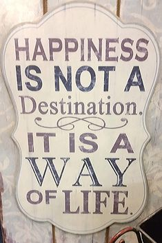 Happiness is not a destination. It's a way of life. Mom Quotes, Happy Quotes, Positive Quotes, Life Quotes, Inspiring Quotes About Life, Inspirational Quotes, A Way Of Life, Good Mental Health, Attitude Of Gratitude