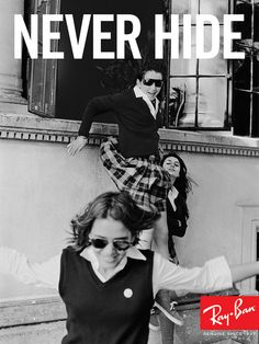 Never Hide- Ray Ban
