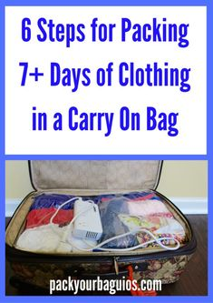 6 Steps for Packing 7+ Days of Clothing in a Carry On Bag