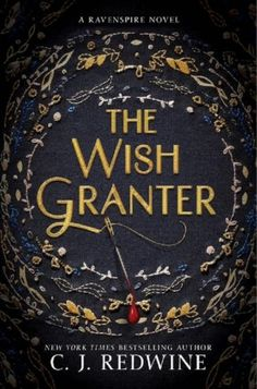 It's Live!! Cover Reveal: The Wish Granter by C.J. Redwine + Giveaway (Intl)…