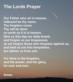 The Lords Prayer is perhaps the most famous prayer in all of Christianity. Also known as the Our father prayer, it has be translated into many languages. Prayer Scriptures, God Prayer, Power Of Prayer, Prayer Quotes, Bible Verses Quotes, Our Lord's Prayer, Wisdom Quotes, Famous Prayers, Prayer For Fathers