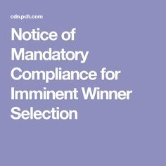 Notice of Mandatory Compliance for Imminent Winner Selection